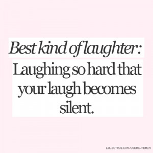 Best Kind Laughter Laughing...