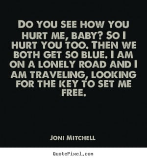 ... me free joni mitchell more love quotes motivational quotes success