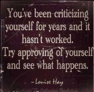 Stop criticizing yourself, please