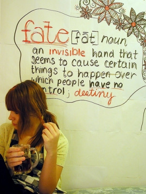 destiny, fate, girl, phrases, quote, quotes, sayings, sign, text, wall ...