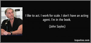 More John Sayles Quotes