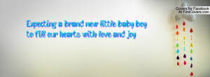 Expecting a Baby Boy Quotes http://www.firstcovers.com/userquotes/7729 ...