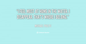 quote-Michael-Phelps-i-feel-most-at-home-in-the-88701.png