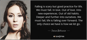Falling is scary but good practice for life. We must fall. In love ...