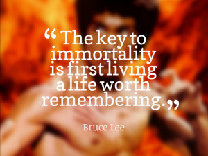 the key to immortality of life bruce lee