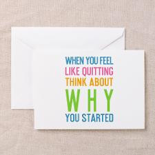 When You Feel Like Quitting Greeting Card for