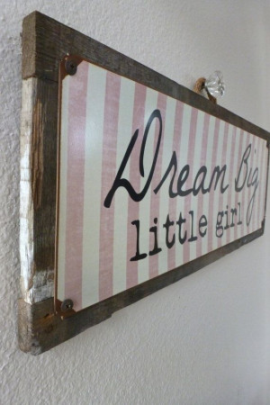Vintage metal Dream Big Little Girl Quote children's wall art Girls ...