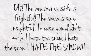 Facebook I Hate Snow Quotes