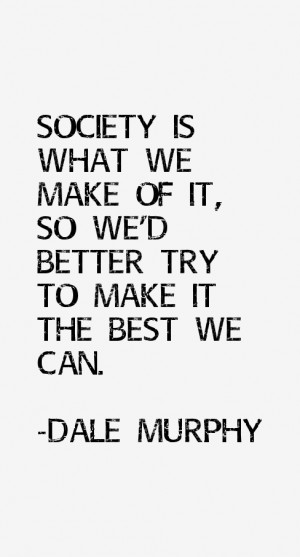 Dale Murphy Quotes & Sayings