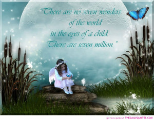 There Are No Seven Wonders Of The World In The Eyes Of The Child