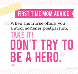 You answered: What is your best advice for a first time mom?