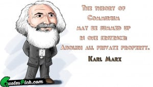 The Theory Of Communism Quote by Karl Marx @ Quotespick.com