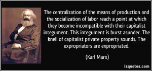 ... private property sounds. The expropriators are expropriated. - Karl