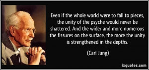 Even if the whole world were to fall to pieces, the unity of the ...