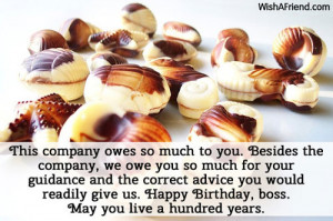 ... readily give us. Happy Birthday, boss. May you live a hundred years