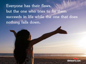 Home » Quotes » Everyone Has Their Flaws, But The….