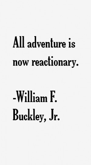 William F. Buckley, Jr. Quotes & Sayings