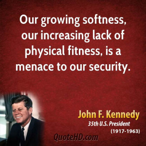 ... our increasing lack of physical fitness, is a menace to our security