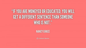 If you are moneyed or educated, you will get a different sentence than ...