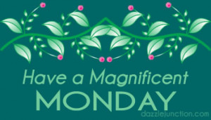 Floral Magnificent Monday Picture Image Quote
