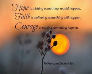 Hope, Faith and Courage