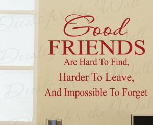Good Friends are Hard to Find Friendship Wall Decal Quote