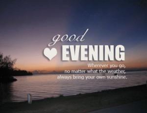 Good Evening Wherever You Go