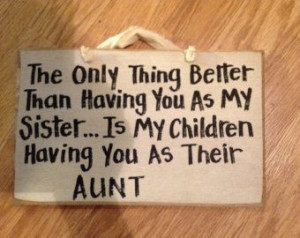 Quote sister aunt :)