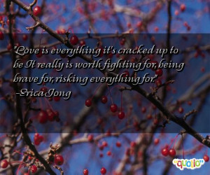 Love is everything it's cracked up to be…It really is worth fighting ...