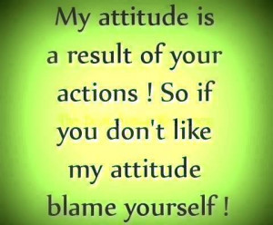 Inspirational Quotes attitude is a result of your actions