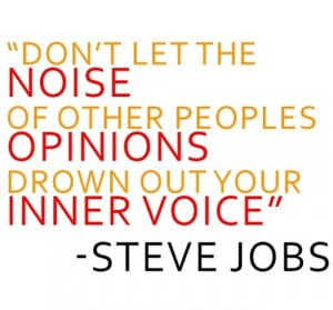 Don't let the noise of others peoples opinions drown out your inner ...
