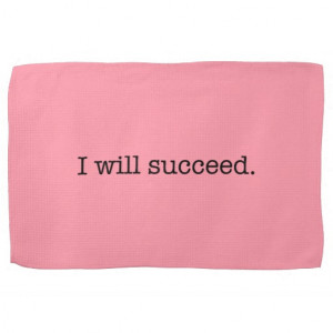 Will Succeed Inspirational Success Quote Kitchen Towels