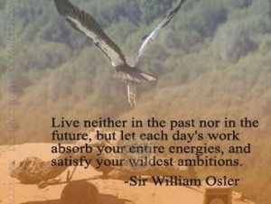 ... energies, and satisfy your wildest ambitions. -Sir William Oster