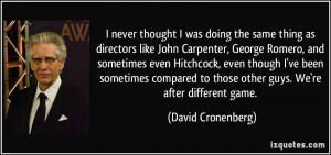 doing the same thing as directors like John Carpenter, George Romero ...