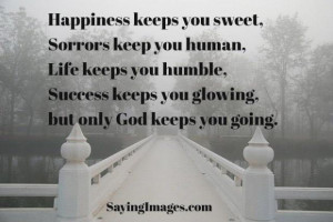 Daily quotes quote about happiness keeps you sweet sorrows keep you ...