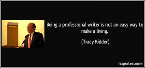 Being a professional writer is not an easy way to make a living ...