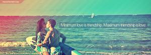 Minimum Love and Maximum Friendship Quote Facebook Cover