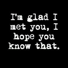 Im Happy I Met You Quotes Tumblr ~ Quotes/Sayings on Pinterest | 66 ...