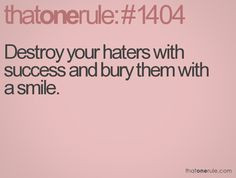 Haters (quotes) :)