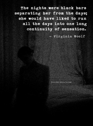 ... continuity of sensation. - Virginia Woolf, Night & Day #book #quotes