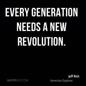 Jeff Rich - Every generation needs a new revolution.