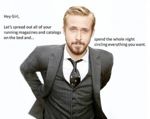Hey girl, let's spread out all of your running magazines and catalogs ...