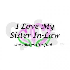 Sister In Law Love Quotes. QuotesGram