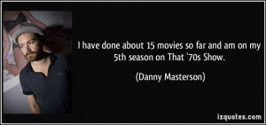 quote-i-have-done-about-15-movies-so-far-and-am-on-my-5th-season-on ...