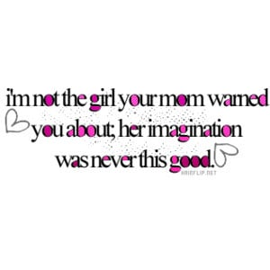 Girly Quotes, Girly Quote Graphics, Girly Graphics