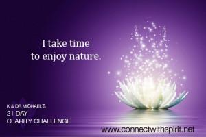 take time to enjoy nature.