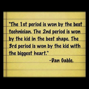 Dan Gable regarded as one of the best wrestlers in the world.