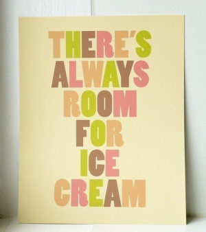 there IS always room for ice cream.