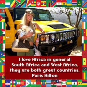 ... Africa in general, South Africa and West Africa, they are both great