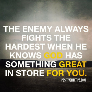 The enemy always fights the hardest when he knows #God has something ...